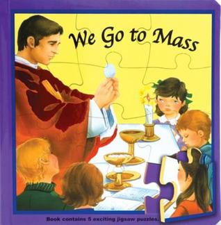 We Go to Mass  by  Catholic Book Publishing Corp.