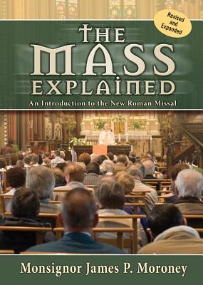 The Mass Explained  by  James P. Moroney