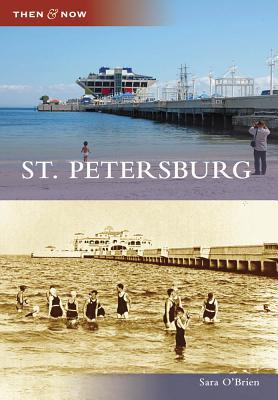 St. Petersburg, Florida (Then and Now) Sara OBrien