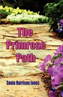 The Primrose Path  by  Sonia Harrison Jones