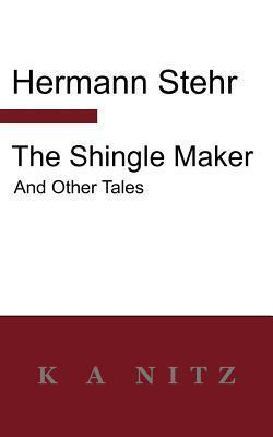 The Shingle Maker and Other Tales Hermann Stehr
