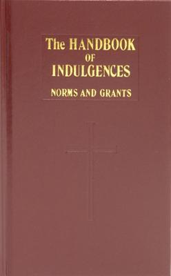 Handbook of Indulgences  by  Catholic Book Publishing Corp.