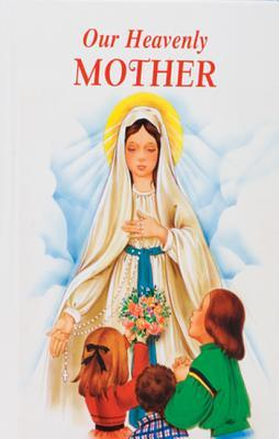 Our Heavenly Mother Lawrence G. Lovasik
