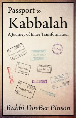 Passport to Kabbalah: A Journey of Inner Transformation DovBer Pinson