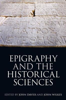 Epigraphy and the Historical Sciences  by  John Davies