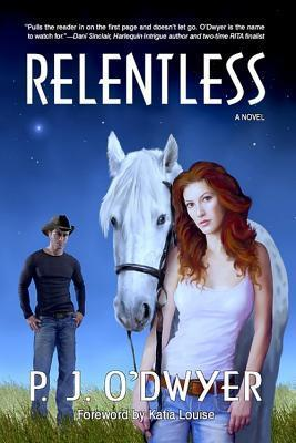 Relentless (The Fallon Sisters Trilogy, #1)  by  P.J. ODwyer