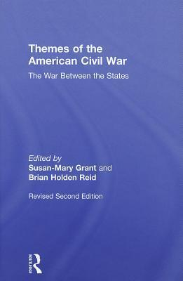 Themes of the American Civil War: The War Between the States  by  Grant Susan-Mar