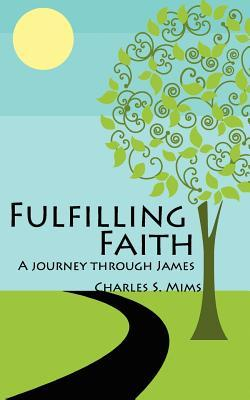 Fulfilling Faith: A Journey Through James Charles S. Mims