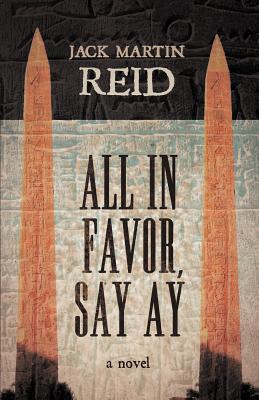 All in Favor, Say Ay Jack Martin Reid