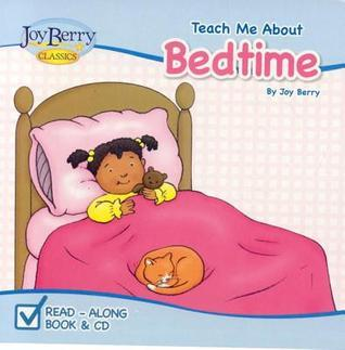 Teach Me About Bedtime Joy Berry