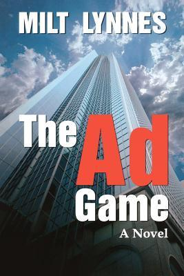 The Ad Game  by  Milt Lynnes