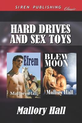 Hard Drives and Sex Toys [Efrem: Blew Moon] Mallory Hall
