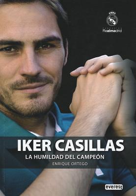 Iker Casillas. La Humildad del Campeon Enrique Ortego