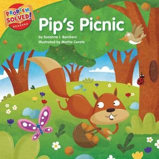 Pips Picnic: A Lesson on Responsibility Suzanne I. Barchers