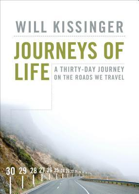 Journeys of Life: A Thirty-Day Journey on the Roads We Travel Will Kissinger