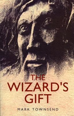 The Wizards Gift  by  Mark Townsend