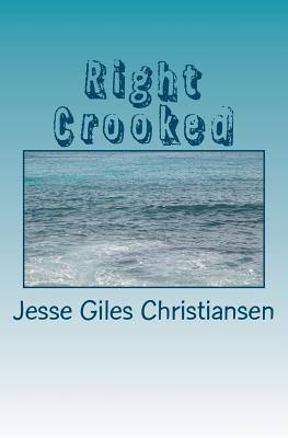 Right Crooked Jesse Giles Christiansen