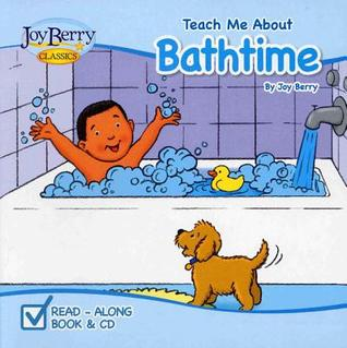 Teach Me About Bathtime  by  Joy Berry