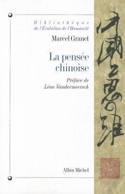 La pensée chinoise  by  Marcel Granet
