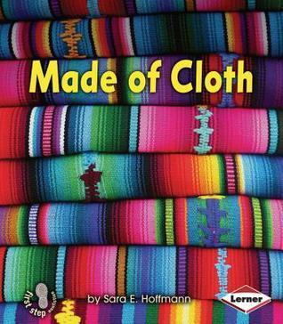 Made of Cloth  by  Sara E. Hoffmann