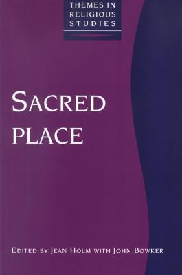 Sacred Place John Bowker