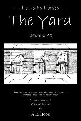 The Yard: Book One  by  A.E. Hook