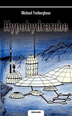 Hypohydrarche  by  Michael Freiburghaus