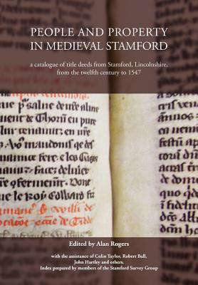 People and Property in Medieval Stamford Alan Rogers