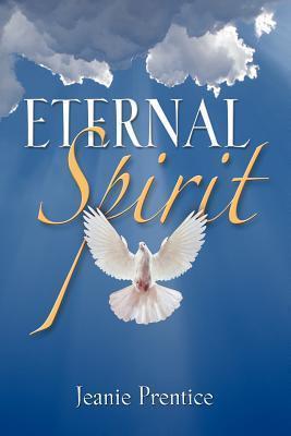 Eternal Spirit  by  Jeanie Prentice