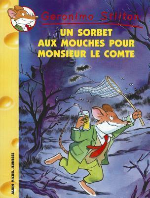 Un Sorbet Aux Mouches Pour Monsieur Le Comte  by  Geronimo Stilton
