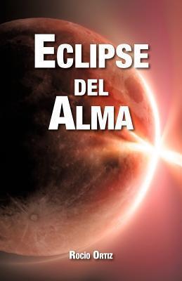 Eclipse del Alma  by  Rocío Ortiz