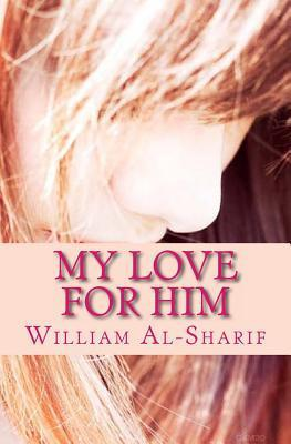 My Love for Him William Al-Sharif