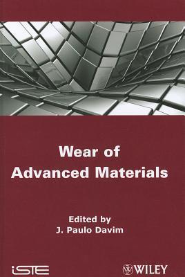 Wear of Advanced Materials  by  J. Paulo Davim