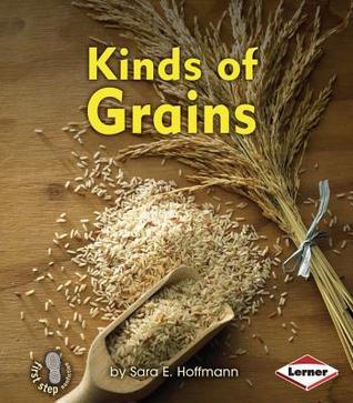 Kinds of Grains  by  Sara E. Hoffmann