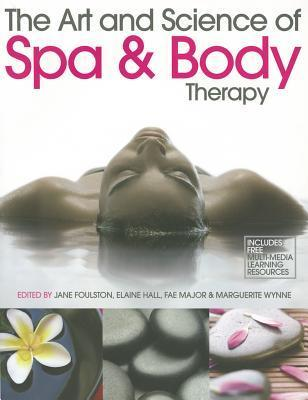 Art and Science of Spa and Body Therapy Jane Foulston