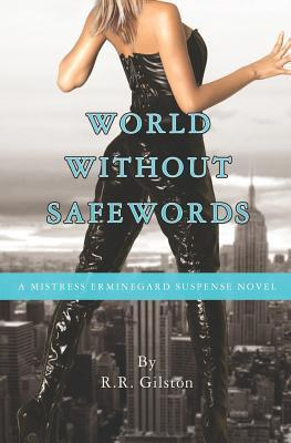 World Without Safewords  by  R.R.Gilston