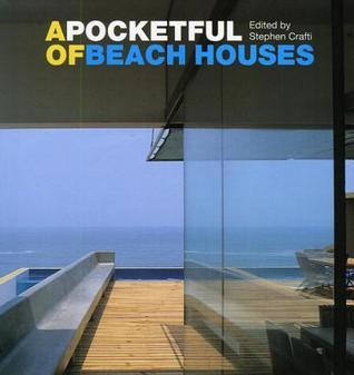 A Pocketful of Beach Houses  by  Stephen Crafti