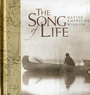The Song of Life: Native American Wisdom  by  Helen Exley