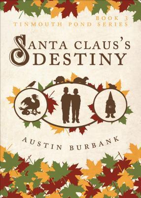 Santa Clauss Destiny Austin Burbank