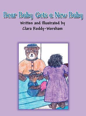 Bear Baby Gets a New Baby  by  Clara Roddy-Worsham