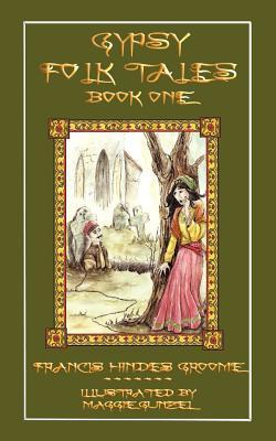 Gypsy Folk Tales - Book One - Illustrated Edition Francis Hindes Groom