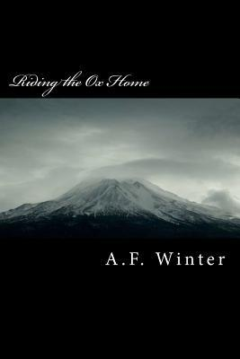 Riding the Ox Home: A Zen Approach to Acting  by  A.F. Winter