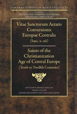 Saints of the Christianization Age of Central Europe: Tenth to Twelfth Centuries Gabor Klaniczay