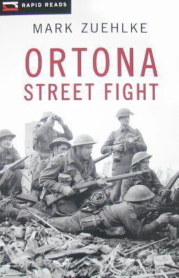 Ortona Street Fight  by  Mark Zuehlke