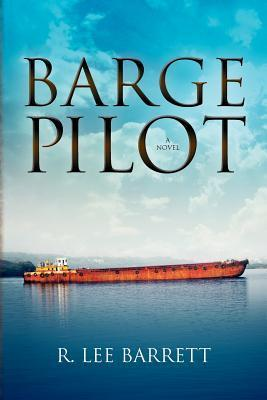Barge Pilot  by  R. Lee Barrett