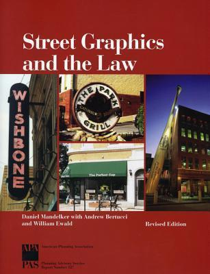 Street Graphics and the Law Daniel R. Mandelker