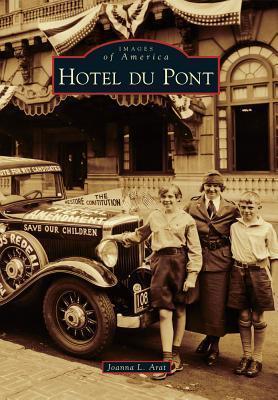 Hotel Du Pont  by  Joanna L. Arat