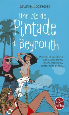 Une Vie de Pintade à Beyrouth  by  Muriel Rozelier