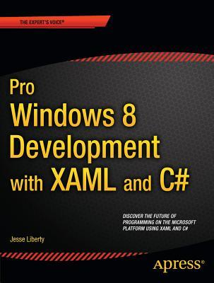 Pro Windows 8.1 Development with Xaml and C#  by  Jesse Liberty