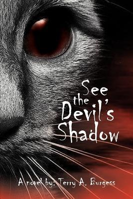See the Devils Shadow: Uncommon Senses No. 5  by  Terry A. Burgess